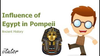 √ Influence of Egypt in Pompeii, art, architecture, religion | iitutor