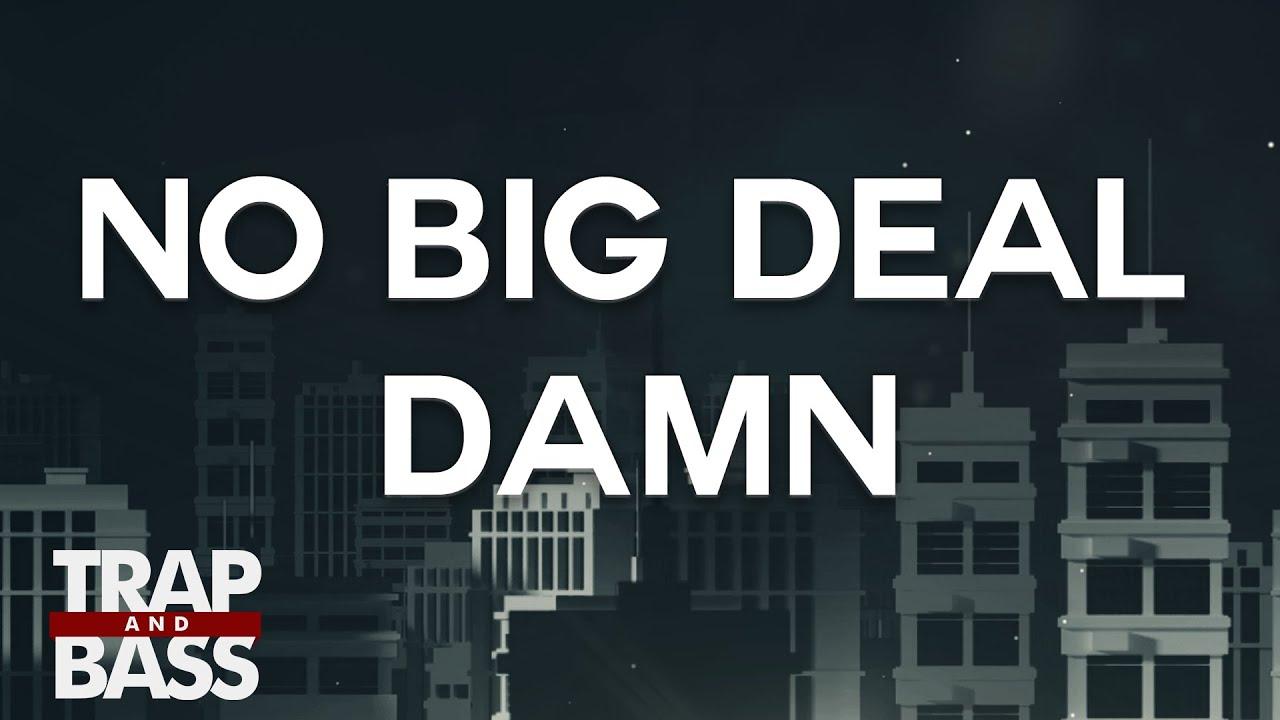 No Big Deal - Damn