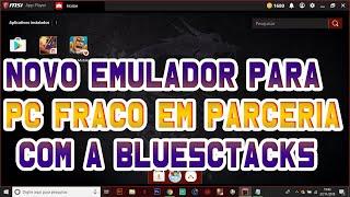 NOVO EMULADOR DOS PRO PLAYERS PARA PC FRACO EM PARCERIA COM A BLUESTACKS (MSI APP PLAYER) -FREE FIRE