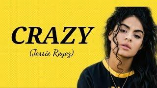 Jessie Reyez - Crazy (Lyrics)