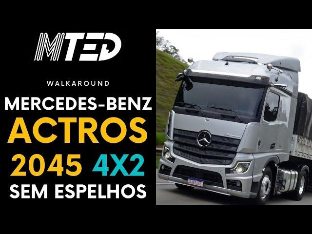 MERCEDES-BENZ ACTROS 2045 SEM ESPELHOS WALKAROUND - MTED