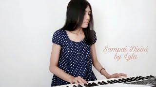 Nadia Alifazuhri Piano Cover Sai Disini by Lyla covernyananad
