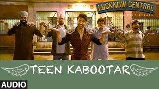 Teen Kabootar Full Audio | Lucknow Central | Farhan, Gippy | Arjunna Harjaie ft Raftaar Divya Mohit