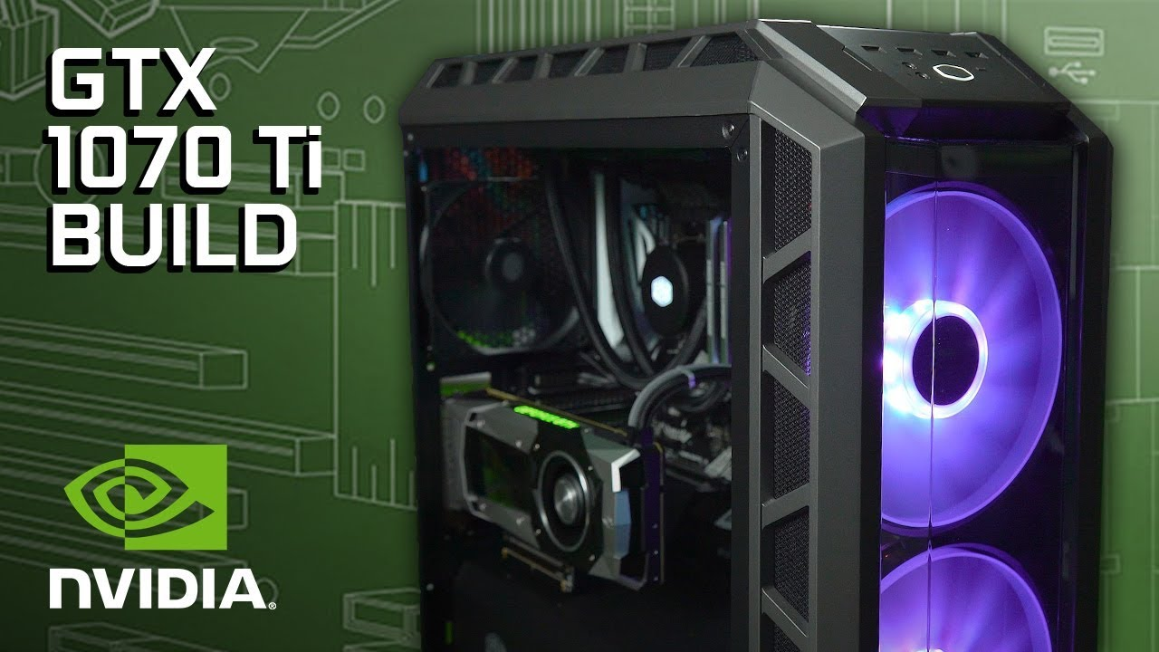 GeForce Garage: GTX 1070 Ti Build Guide | GeForce