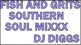 SOUTHERN SOUL MIXXX ,THE DEEP DEEP SOUTH...DJ DIGGS