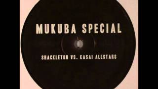 Mukuba Special - Shackleton vs. Kasai Allstars