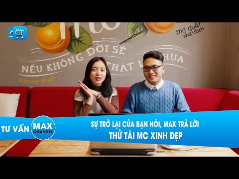 Q&A #3: Sự trở lại của Bạn hỏi, Max trả lời - Thử tài MC xinh đẹp