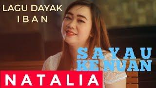 Sayau Ngau Nuan (Natalia) Lagu Dayak Iban