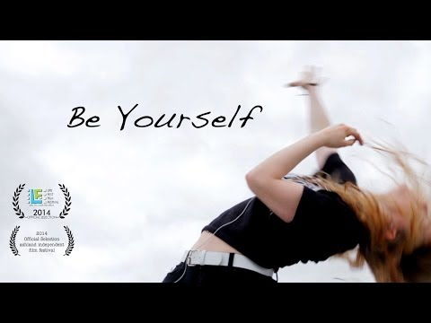 Be Yourself – An Inspiring Short Documentary