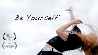 Be Yourself - An Inspiring Short Documentary