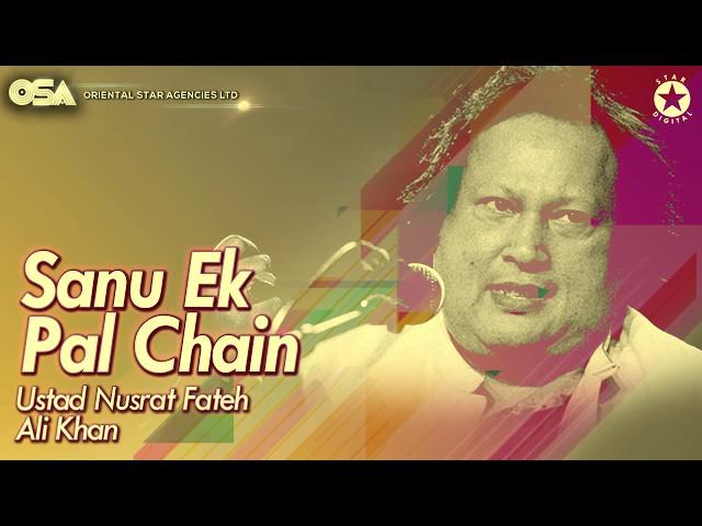 Sanu Ek Pal Chain Video I Ustad Nusrat Fateh Ali Khan I original version I OSA official HD video