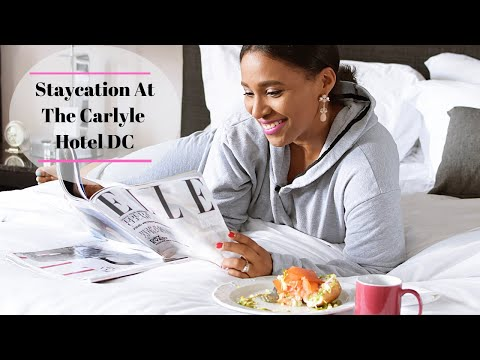 A Staycation at The Carlyle Hotel DC
