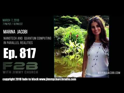 Ep. 817 FADE to BLACK Jimmy Church w/ Marina Jacobi : ET NanoTech Quantum Field : LIVE