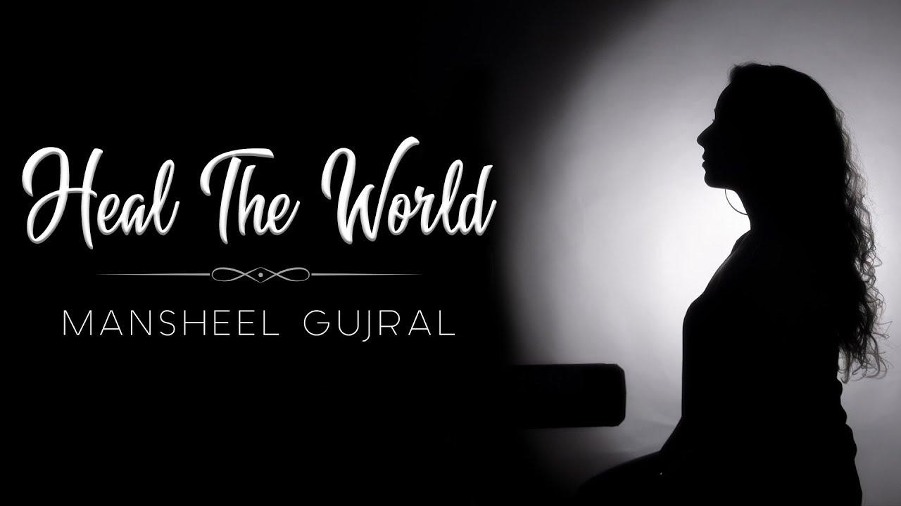 Download Heal the world Unplugged   Mansheel Gujral