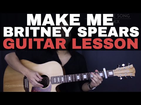 Make Me Britney Spears Guitar Tutorial Lesson Chords Cover