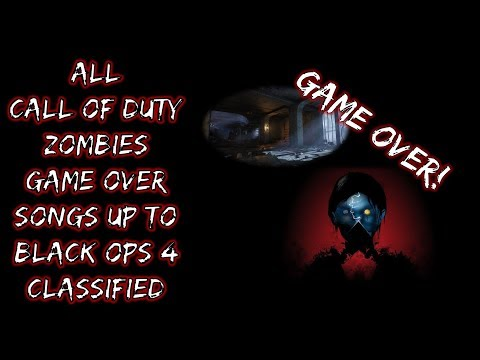 All Call Of Duty Zombies Game Over Songs Up To Black Ops 4 Classified