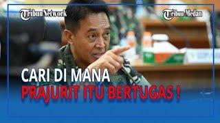 JENDERAL TNI Andika Perkasa Marah Besar❗❗