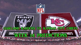 OAKLAND RAIDERS VS. KANSAS CITY CHIEFS PREDICTIONS | #NFL WEEK 14 | full game