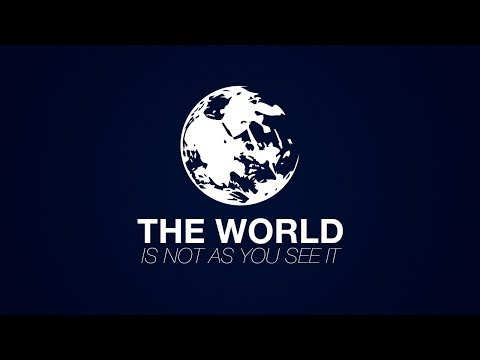 The World is Not as You See It