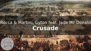 Rocca & Martini, Gyton feat. Jade Mc Donald - Crusade