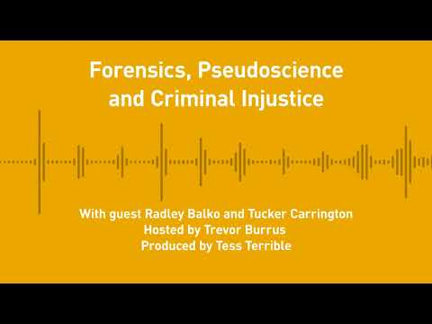Free Thoughts Ep. 231: Forensics, Pseudoscience and Criminal injustice