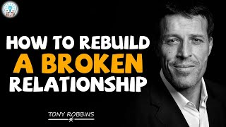 Tony Robbins Relationships - H๐w to Rebuild a Broken Relationship