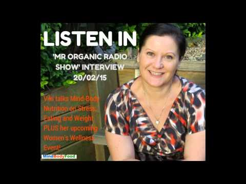 Mr Organic Radio Interview - Stress, Eating and Women's Wellness