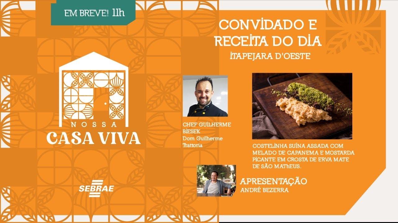 Nossa Casa Viva convida a Chef Guilherme Biesek - Apresentação: André Bezerra