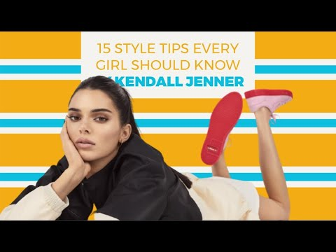 15 Style Tips Every Girl Should Know by Kendall Jenner