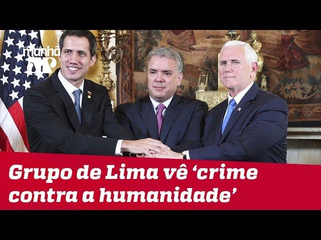 Grupo de Lima discute situação da Venezuela e vê 'crime contra a humanidade'