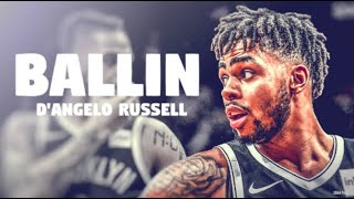 "D'Angelo Russell Mix ~ ""Ballin"" (WARRIORS HYPE) ᴴᴰ"