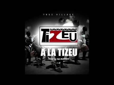 TIZEU - A la Tizeu [Audio] Prod by Jiji ALMADY (Music Camerounaise)