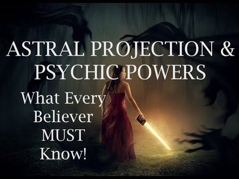 Astral Projection & Psychic Powers - by Ex-Witch High Priest!