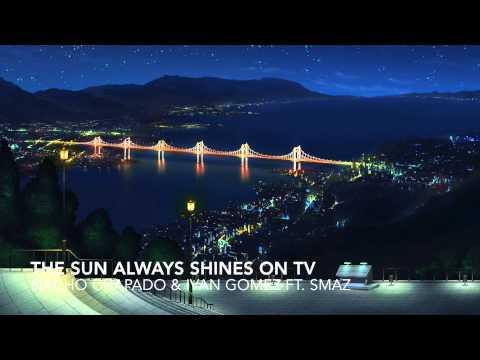 Nacho Chapado & Ivan Gomez ft. Smaz - The Sun Always Shines On Tv (Big Room Anthem Mix)