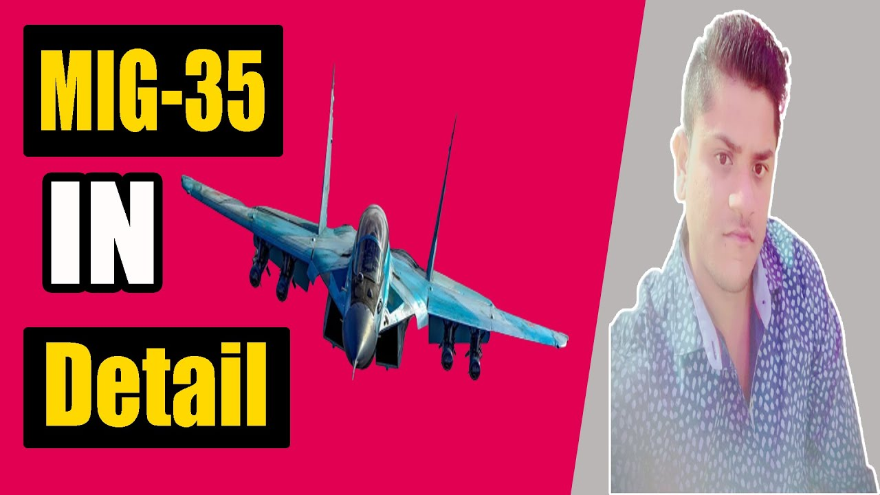 Mig-35 in Detail | Specification | Features | Why Mig-35 Best Fighter Jet in the World