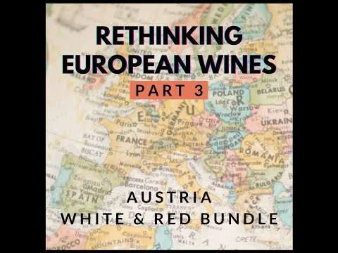 Rethinking European Wines - AUSTRIA