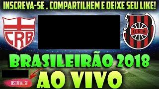 🔴 CRB x Brasil de Pelotas BRASILEIRÃO 2018 AO VIVO [CanalJGEsportes]