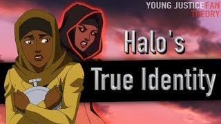 Halo's True Identity (Young Justice Fan Theory)