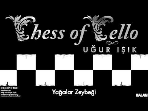 Uğur Işık - Yağcılar Zeybeği - [ Chess of Cello  © 2015 Kalan Müzik ]