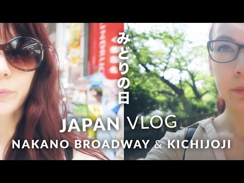 Japan Vlog - Golden Week in Tokyo! Nakano Broadway and Kichijoji ・ 東京