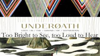 Underoath - Too Bright To See, Too Loud To Hear [HD] [Lyrics]
