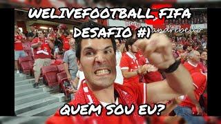 #1 Desafio FIFA WELIVEFOOTBALL Quem sou eu?