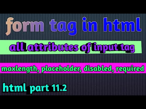 All Attributes Of Input Tag  Html Part 11.2 , Maxlength, Placeholder, Disabled, Required  In Html