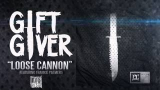 GIFT GIVER - Loose Cannon (ft. Frankie Palmeri)(Album Track)