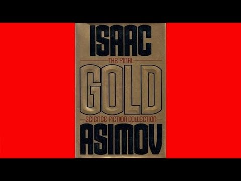 Gold By Isaac Asimov / Exclusive Short Story Audiobook