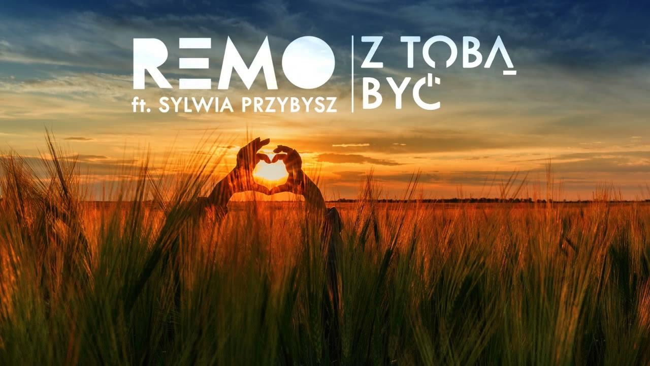 Remo ft. Sylwia Przybysz – Z Tobą być (odsłuch)