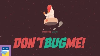Don't Bug Me: Apple Arcade iOS Gameplay Walkthrough Part 1 (by Frosty Pop Games)