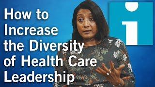 How to Increase the Diversity of Health Care Leadership