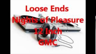 Loose Ends - Nights of Pleasure 12 Inch