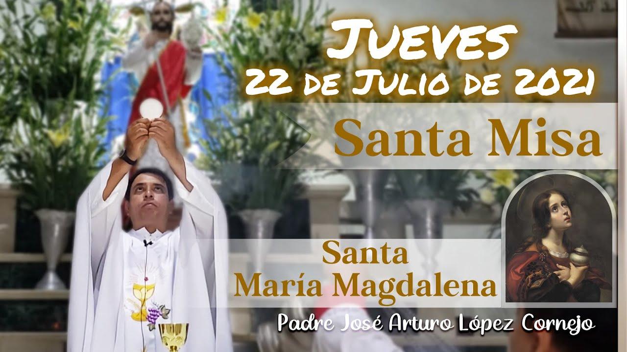 Download ✅ MISA DE HOY jueves 22 de julio 2021 - Padre Arturo Cornejo